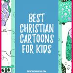 Best Christian cartoons for Kids