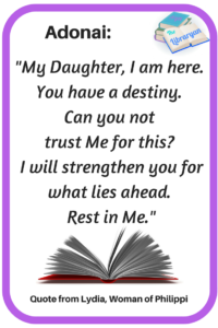 Lydia in the Bible, Quote from Woman of Philippi