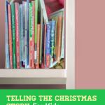 Telling the Christmas Story: Christian children's Christmas stories