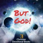 "2 hands holding the solar system ""But God"" 3 Devotionals for Christians"