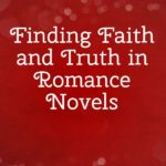 """Red background """"finding faith and truth in Christian romance novels"""""""