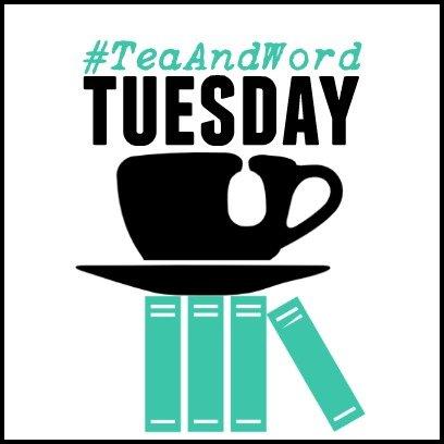 Tea and Word Tuesday Linkup