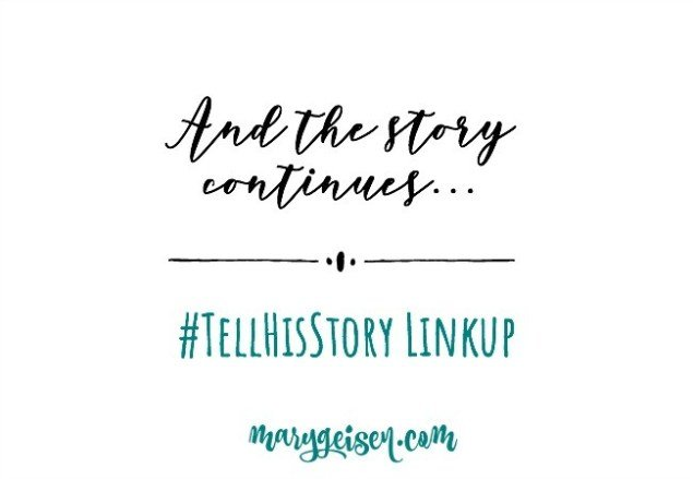 And The Story Contitnues...Tell His Story Linkup