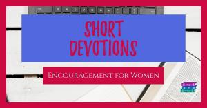 Short Devotions on Encouragement for Women