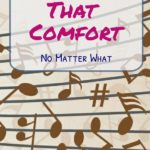 Background of music notes: Sunday School Songs that Comfort no matter what.