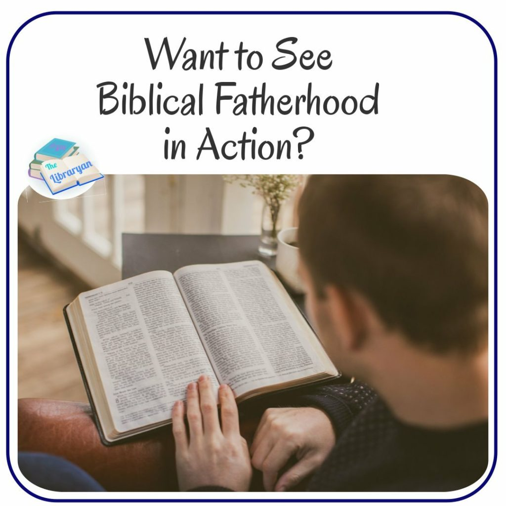 Want to see Christian Fatherhood in Action?