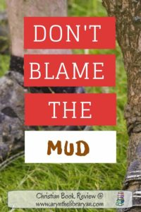 """Muddy legs and bike. """"don't blame the mud"""" (a book for teaching kids about sin and salvation)"""
