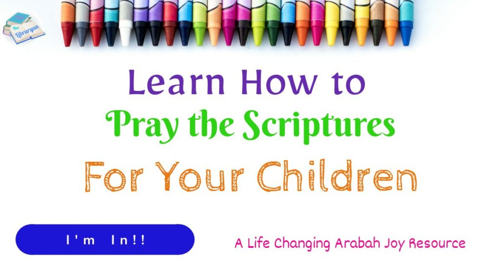 Crayons, how to pray the scriptures for your Children