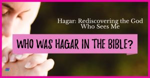 Who was Hagar in the Bible?