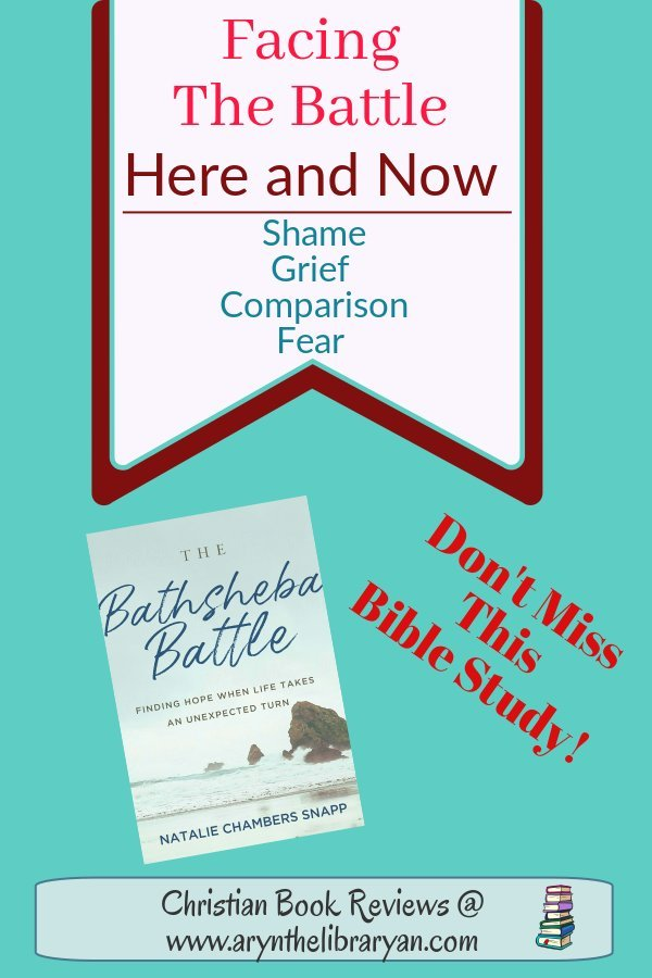 Facing the battle here and now, a Bathsheba Bible Study