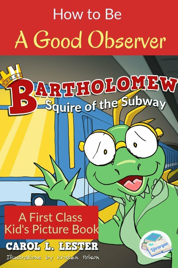 How to be a Good Observer, with Bartholomew, Squire of the Subway. A First Class Kids Book