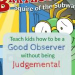Teach Kids how to be a good observer without being judgemental