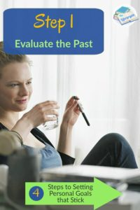 How to Write Personal Goals in life, Step 1: Evaluate the Past