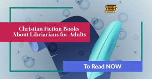 Christian Fiction books about librarians for adults.   Parchment and qull pen background
