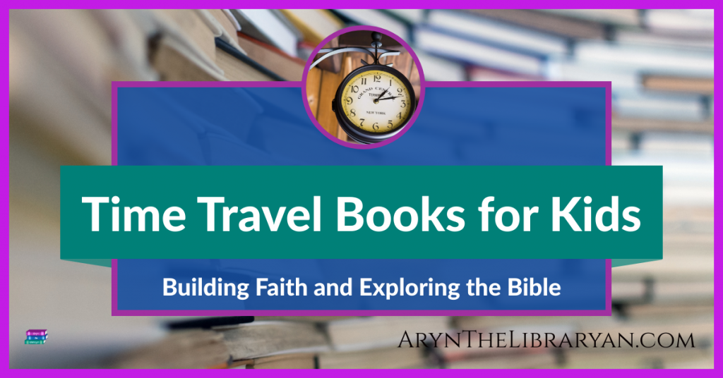 Time Travel Books for Kids, Building Faith and Exploring the Bible