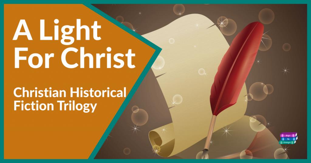 A Light For Christ: Christian Historical Fiction Trilogy