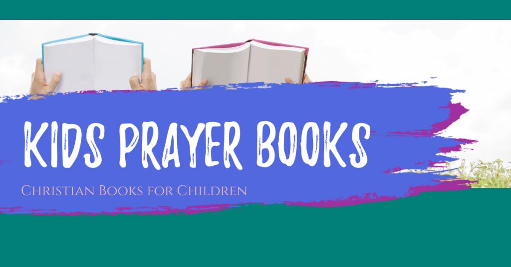 Kids Prayer Books: Christian Books for children