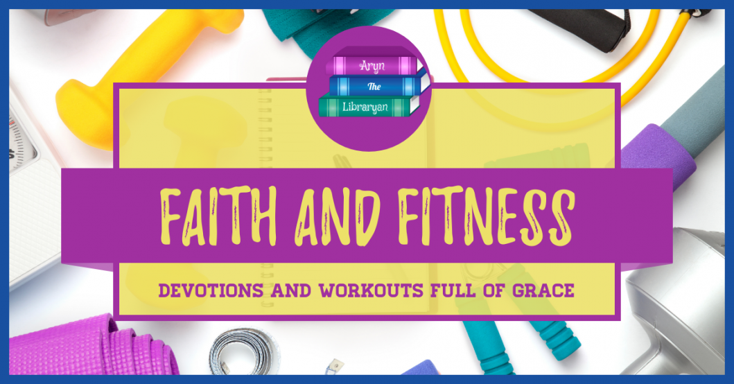 Faith and Fitness Devotions full of Grace