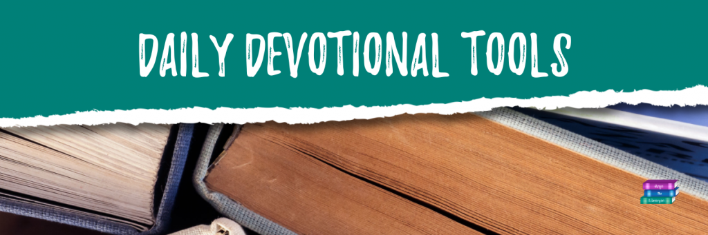 Daily Devotional Tools