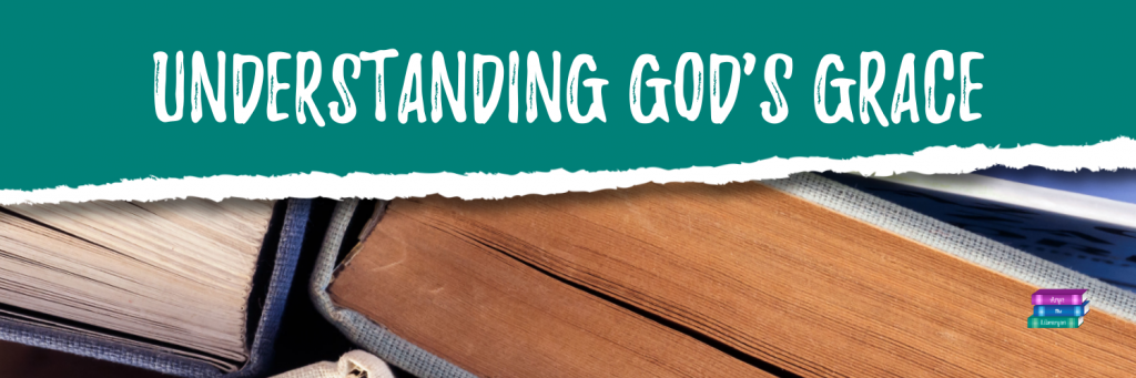 Understanding God's Grace