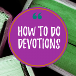 How to do devotions