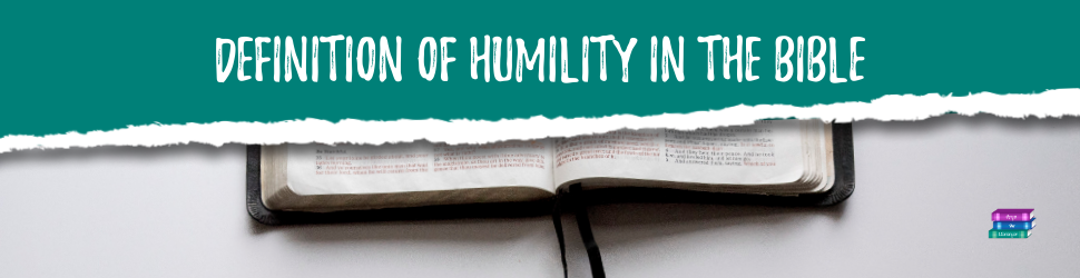 Definition of Humility in the Bible