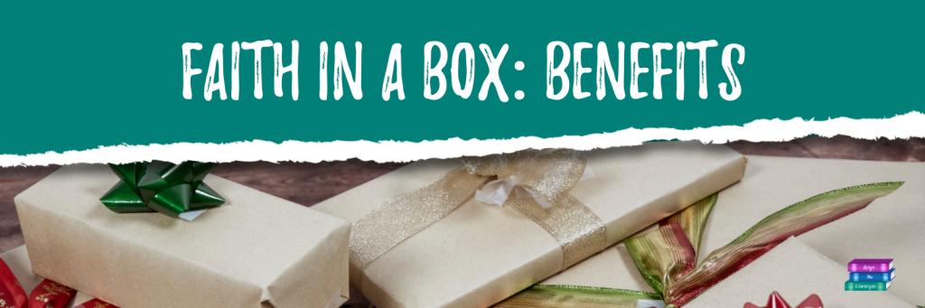 Faith in a box: Benefits