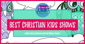 Christian Kids shows worth watching