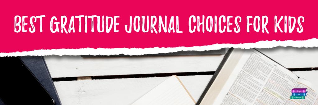 Best Gratitude Journal Choices for Kids