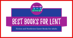 Best Books for Lent: Easter Books for adults