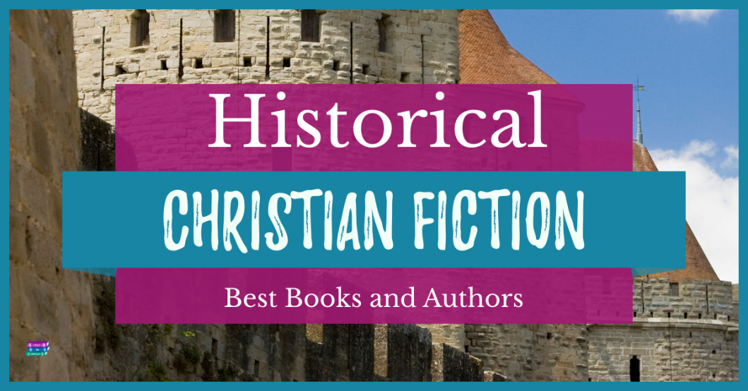 Historical Christian Fiction: Best books and authors.