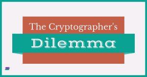The Cryptographers dilemma