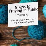 Blue yarn on a wooden table, Five keys to praying in public