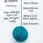 Ball of blue yarn: 5 keys to praying in pubic, inspired by the unlikely yarn of the Dragon Lady